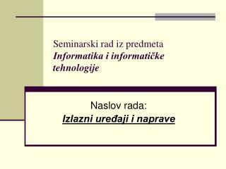 Seminarski rad iz predmeta Informatika i informatičke tehnologije