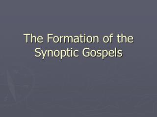 The Formation of the Synoptic Gospels
