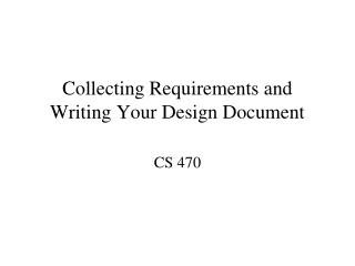 Collecting Requirements and Writing Your Design Document
