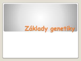 Základy genetiky