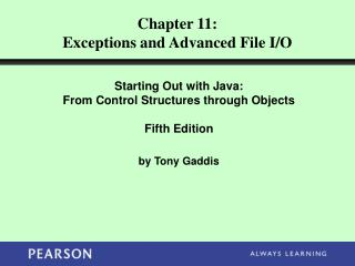 Chapter 11: Exceptions and Advanced File I/O