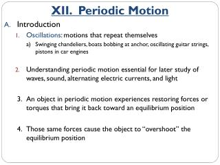 Introduction Oscillations : motions that repeat themselves