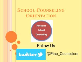 School Counseling  Orientation