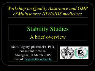 Workshop on Quality Assurance  and  GMP of  Multisource  HIV /AIDS medicines