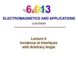 Lecture 6 Incidence at Interfaces with Arbitrary Angle