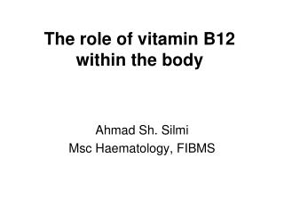 The role of vitamin B12 within the body