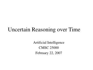 Uncertain Reasoning over Time