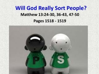 Will God Really Sort People?