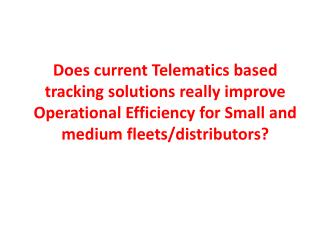 Does current Telematics based tracking solutions really impr
