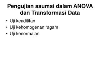 Pengujian asumsi dalam ANOVA dan Transformasi Data