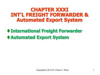 CHAPTER XXXI  INTL FREIGHT FORWARDER  ELECTRONIC EXPORT INFORMATION