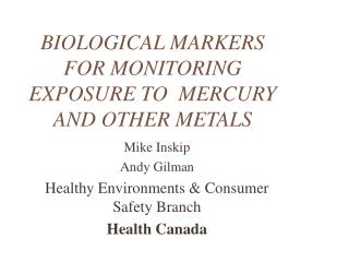 BIOLOGICAL MARKERS FOR MONITORING EXPOSURE TO  MERCURY AND OTHER METALS