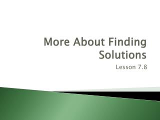 More About Finding Solutions