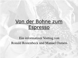 Von der Bohne zum Espresso