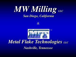 MW Milling LLC San Diego, California