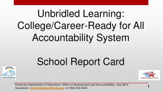 Unbridled Learning: College/Career-Ready for All  Accountability System School Report Card