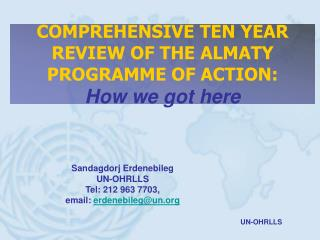 COMPREHENSIVE TEN YEAR REVIEW OF THE ALMATY PROGRAMME OF ACTION: How we got here