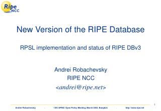 New Version of the RIPE Database RPSL implementation and status of RIPE DBv3