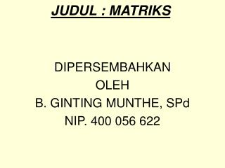 JUDUL : MATRIKS