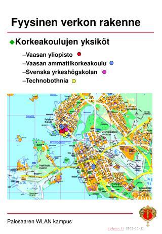 Korkeakoulujen yksiköt Vaasan yliopisto Vaasan ammattikorkeakoulu Svenska yrkeshögskolan