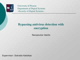 University of Piraeus Department of Digital Systems � Security of Digital Systems �