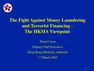 The Fight Against Money Laundering and Terrorist Financing - The HKMA Viewpoint