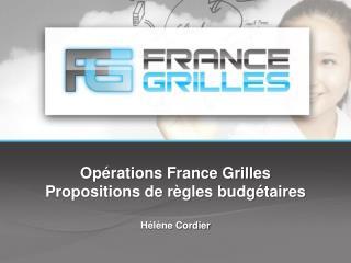 Opérations France  Grilles  Propositions de règles budgétaires Hélène Cordier