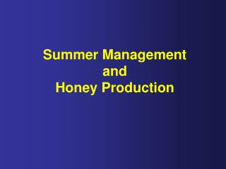Summer Management and Honey Production