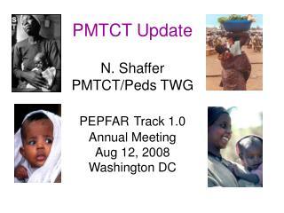 PMTCT Update  N. Shaffer PMTCT