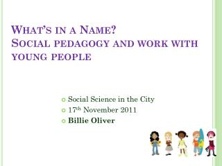 What's in a Name?  Social pedagogy and work with young people