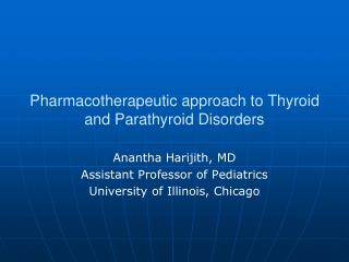 Pharmacotherapeutic approach to Thyroid and Parathyroid Disorders
