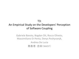 T3:  An  Empirical Study  on  the Developers' Perception  of  Software  Coupling