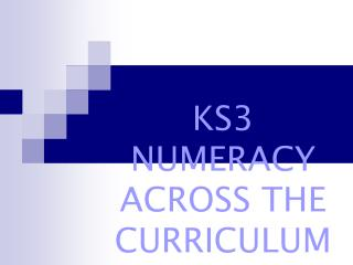 KS3 NUMERACY  ACROSS THE CURRICULUM