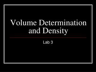Volume Determination and Density