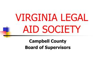 VIRGINIA LEGAL  AID SOCIETY