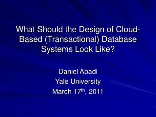 What Should the Design of Cloud-Based Transactional Database Systems Look Like