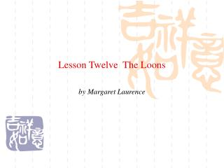 Lesson Twelve  The Loons