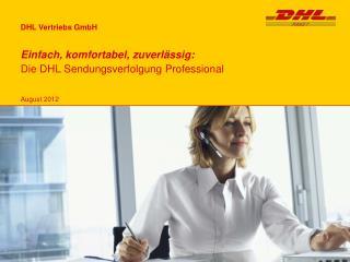 Einfach, komfortabel, zuverlässig: Die DHL Sendungsverfolgung Professional