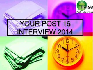 YOUR POST 16 INTERVIEW 2014