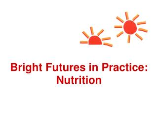 Bright Futures in Practice: Nutrition