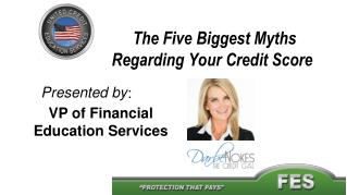 The Five Biggest Myths Regarding Your Credit Score