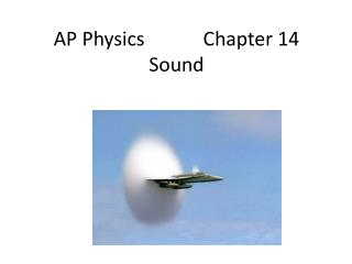 AP Physics            Chapter 14 Sound