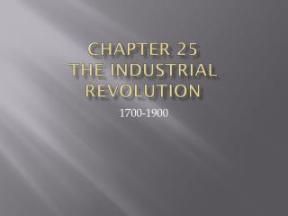 Chapter 25 The Industrial Revolution