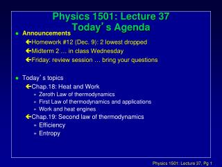 Physics 1501: Lecture 37 Today � s Agenda