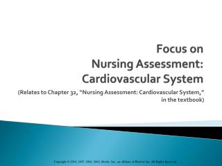 Focus on  Nursing Assessment: Cardiovascular System