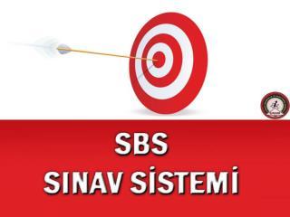 SBS NİN AMACI NEDİR