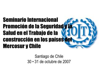 Santiago de Chile 30 • 31 de octubre de 2007