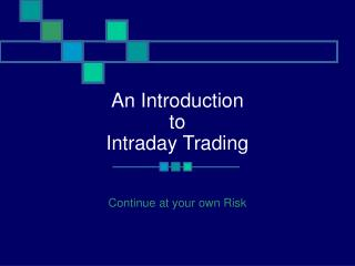 An Introduction to  Intraday Trading