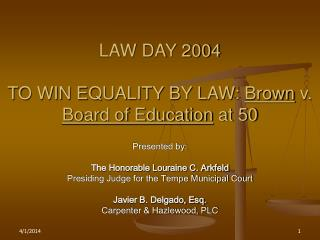 LAW DAY 2004  TO WIN EQUALITY BY LAW: Brown v. Board of Education at 50