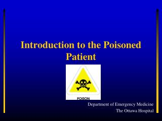 Introduction to the Poisoned Patient